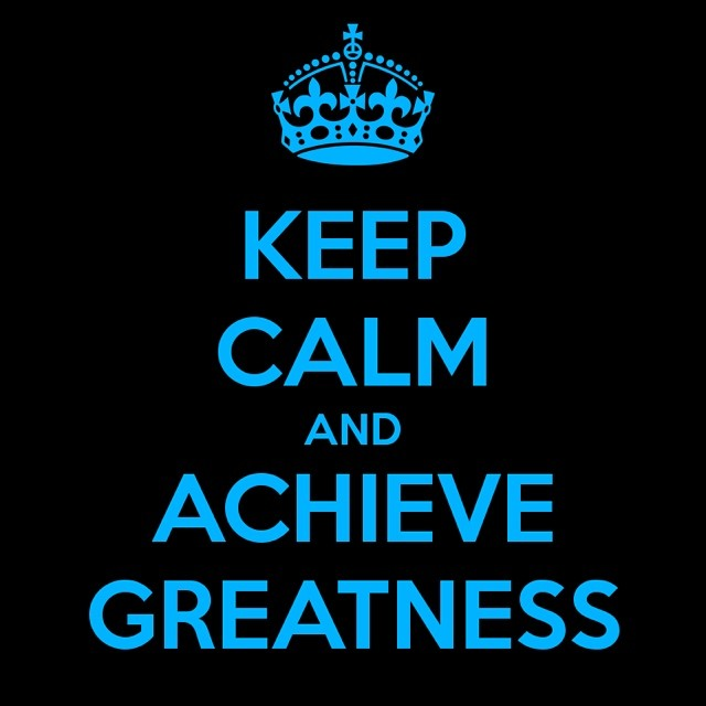 Creative Commons image Keep calm and achieve greatness by Koka Sexton at Flickr