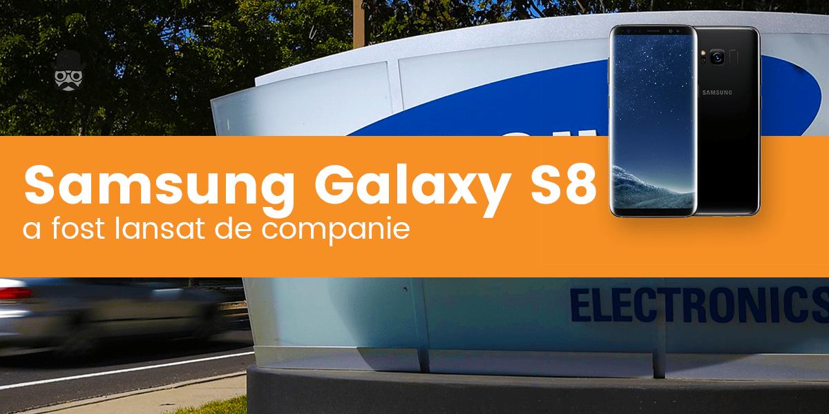 Samsung Galaxy S8 a fost lansat oficial