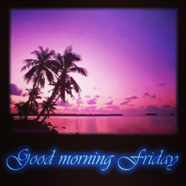 Good Morning Beautiful Happy Friday : Good morning beautiful people happy friday let today be y