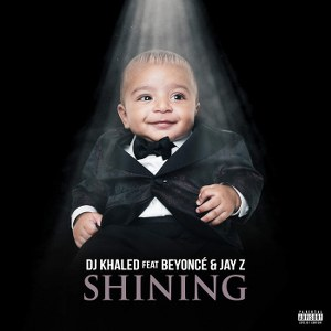 DJ Khaled – Shining (feat. Beyoncé & JAY Z)