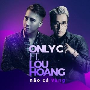 OnlyC & Lou Hoàng – Não Cá Vàng – iTunes AAC M4A – Single