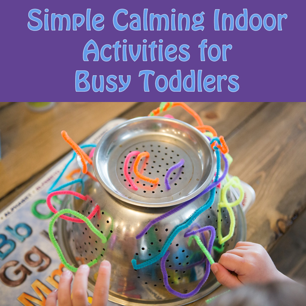 Simple calming indoor activites for busy toddlers