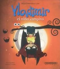 Vladimir, el niño vampiro, de Miguel Mendoza Luna