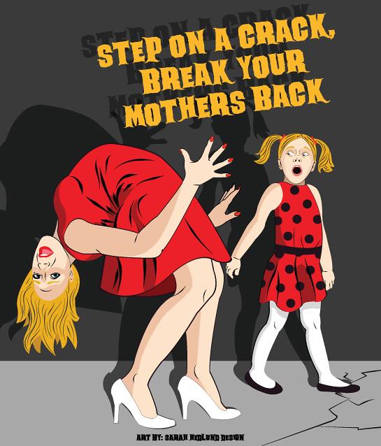Urban Legend Step On A Crack Break Your Mothers Back