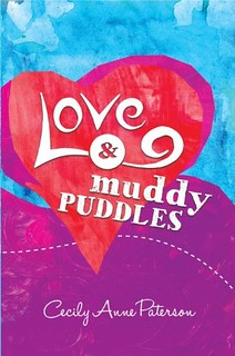 Love and Muddy Puddles by Cecily Anne Peterson
