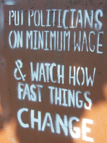 PUT POLITICIANS ON MINIMUM WAGE & WATCH HOW FAST THINGS CHANGE | by spike55151
