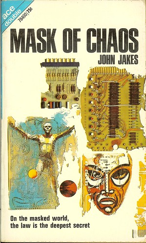 John Jakes - Mask of Chaos - Ace Double-78400 - cover artist Jack Gaughan