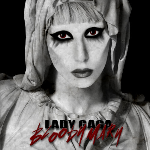 Lady Gaga - Bloody Mary | my newest single cover! I'm so ...