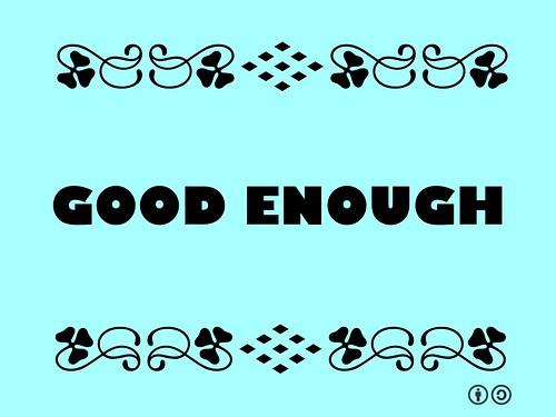 Buzzword Bingo: Good Enough = Satisfactory