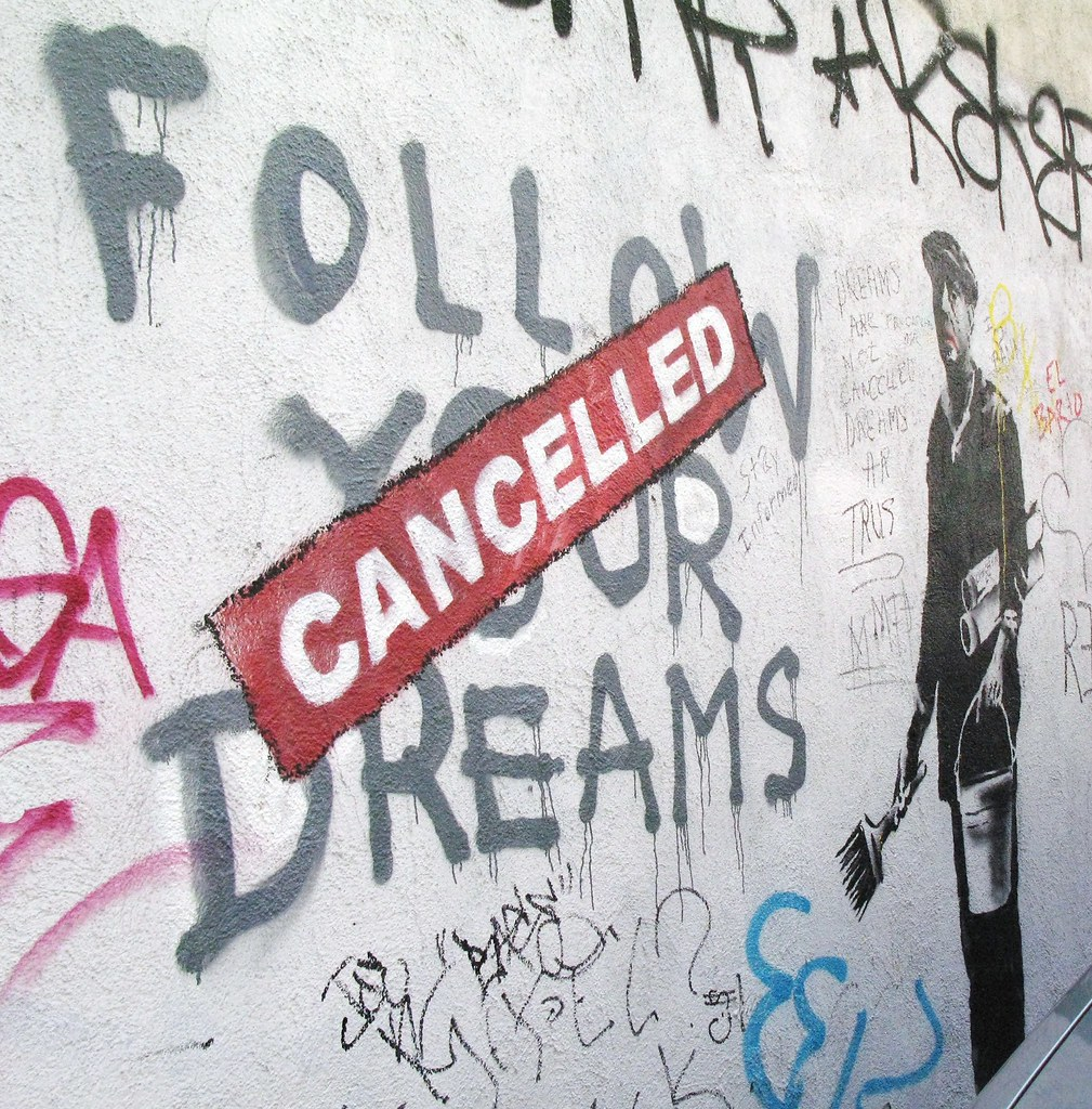 street art and the message in follow your dreams cancelled by banksy With the art by banksy called follow your dreams is just one of those wake banksy is, by making the street art documents similar to rhetorical analysis paper- banksy skip carousel.