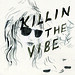 killinthevibe