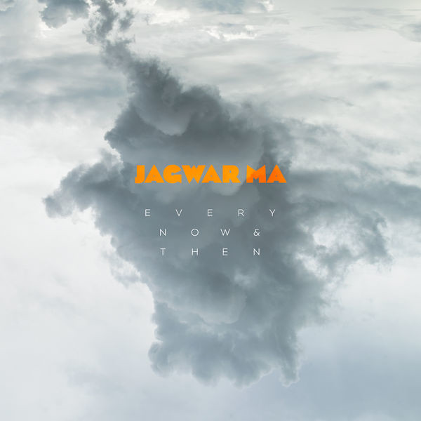 Jagwar Ma - Every Now And Then