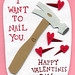 I Want To Nail You Valentine