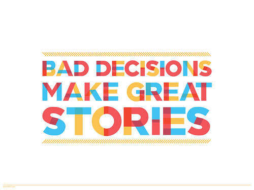 Bad Decisions Make Great Stories | by 55His.com