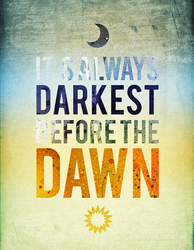 IT'S ALWAYS DARKEST BEFORE THE DAWN | by Solo 71
