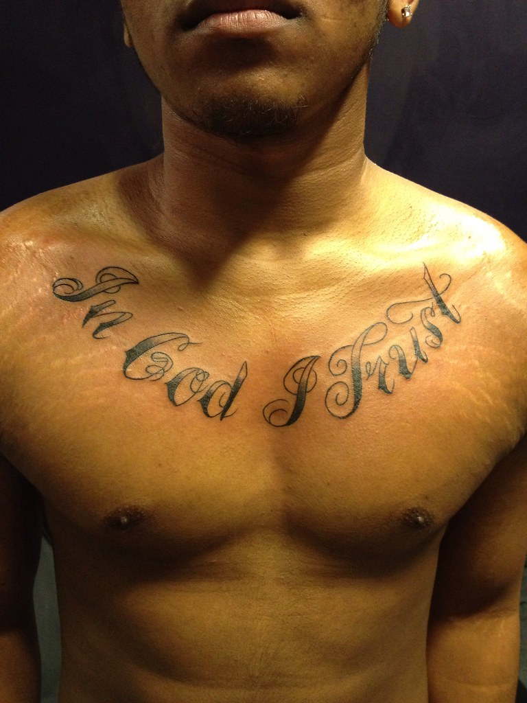 In God I Trust Script Chest Tattoo By Wes Fortier