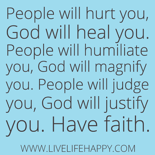 """Where Is God When It Hurts Quotes: """"People Will Hurt You, God Will Heal You. People Will Humi"""