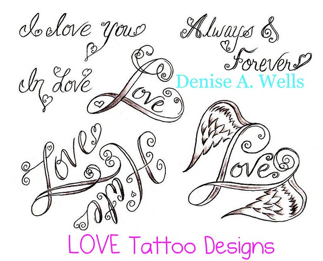 love tattoo designs by denise a wells flickr photo sharing. Black Bedroom Furniture Sets. Home Design Ideas
