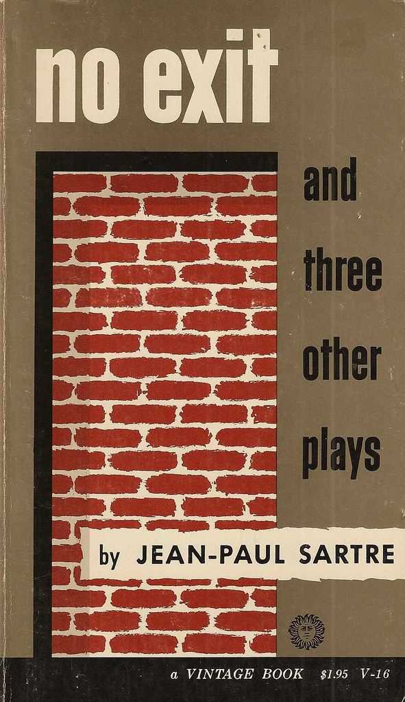 sartre no exit essay Free essay: by dilara eynullayeva words: 874 no exit by jean paul sartre analyze the play's title be sure to consider the original french: huis clos since.