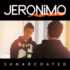 "Jeronimo ""Sugarcoated"""