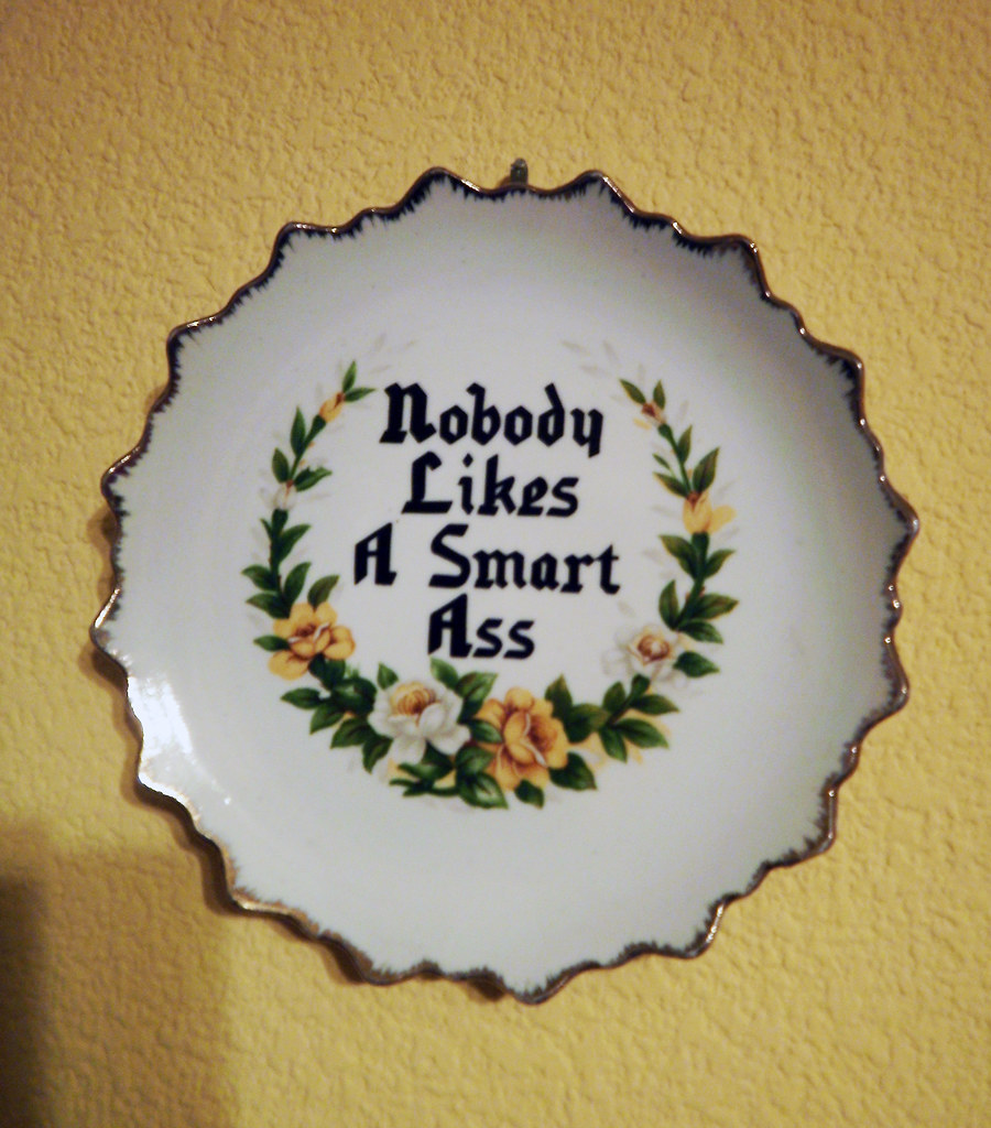Nobody Likes A Smart Ass 114