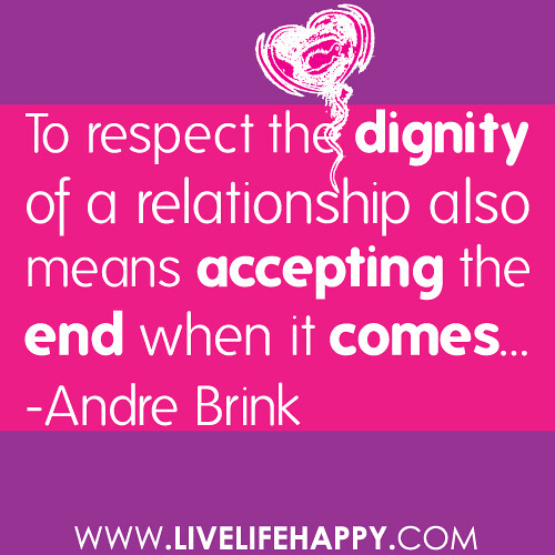 Respecting Life Quotes: To Respect The Dignity Of A Relationship Also Means Accept