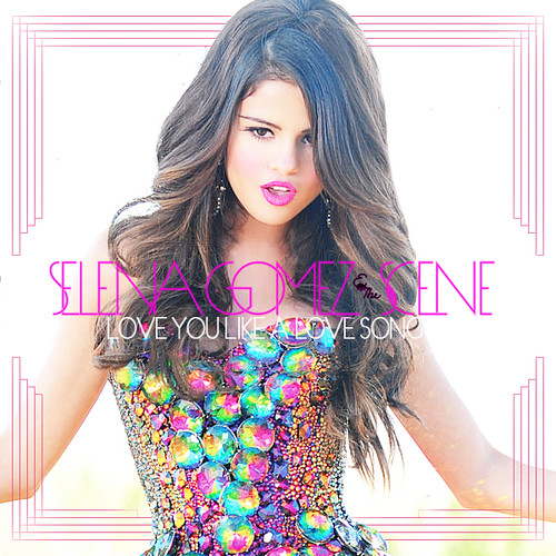 you like a love song , selena gomez   the