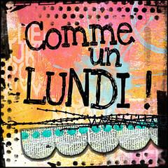 Comme un Lundi by Manuela les doigts pleins d'encre
