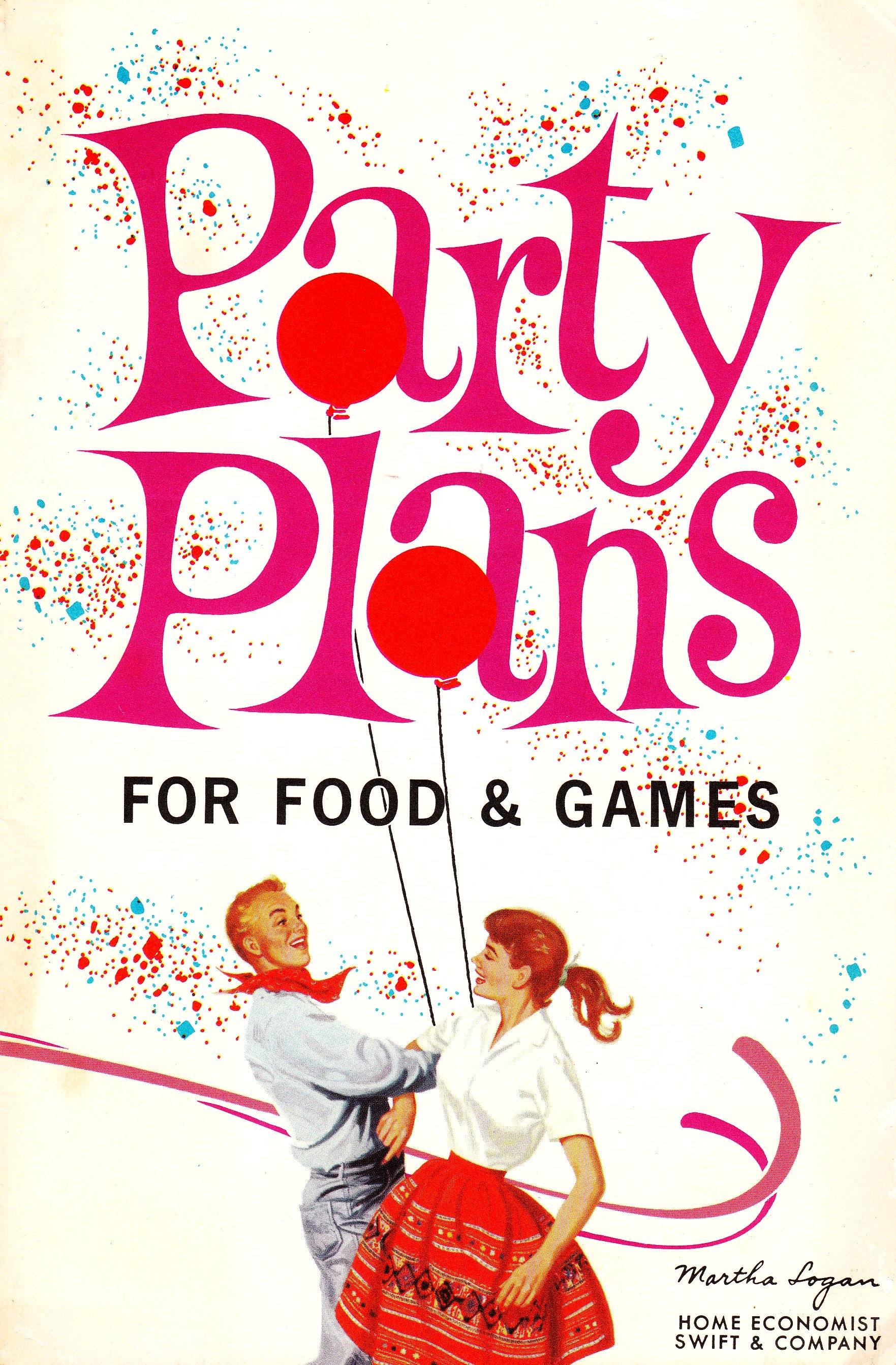Swift and Company - 'Party Plans for Food and Games' - 1966 - Author: Martha Logan, Home Economist
