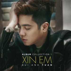 Bùi Anh Tuấn – Album Collection 1: Xin Em – 2016 – iTunes AAC M4A – Album