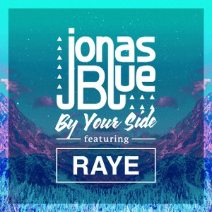 Jonas Blue – By Your Side (feat. RAYE)
