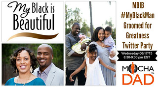 MBIB #MyBlackMan Groomed for Greatness Twitter Party