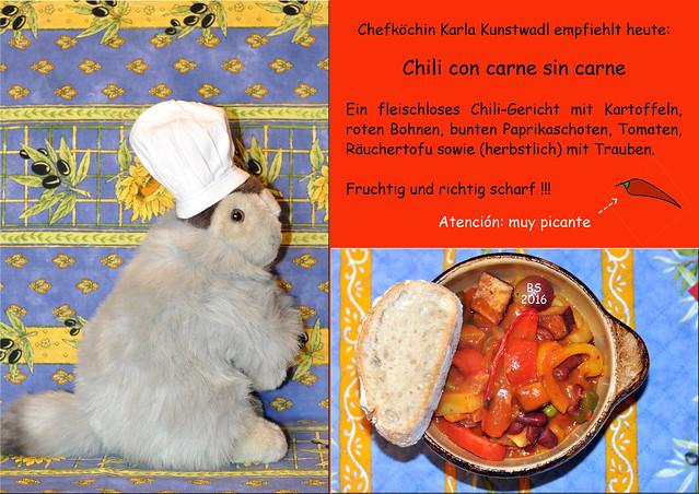 Chefköchin Karla Kunstwadl empfiehlt heute: Chili con carne sin carne ... die fleischlose Variante. Atención: Muy picante !!! - Fotos: Brigitte Stolle 2016