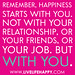 """""""Remember, happiness starts with you. Not with your relationship, or your friends, or your job. But with you."""""""