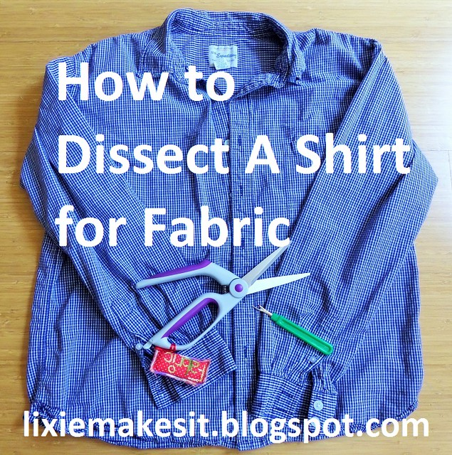 How to Dissect and Shirt for Fabric Tutorial