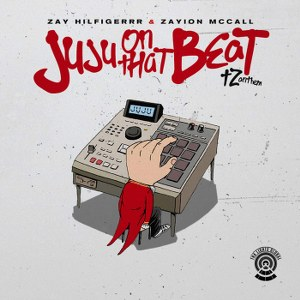 Zay Hilfigerrr & Zayion McCall – Juju On That Beat (TZ Anthem)