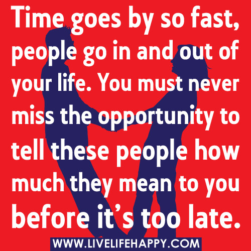 Time Goes By So Fast, People Go In And Out Of Your Life. Y