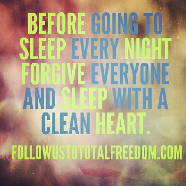 Before going to sleep every #night #forgive everyone and #…  Flickr