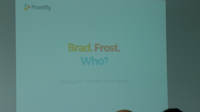 Brad. Frost. Who?