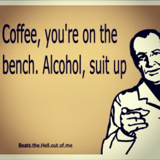 Coffee You Re On The Bench Alcohol Suit Up