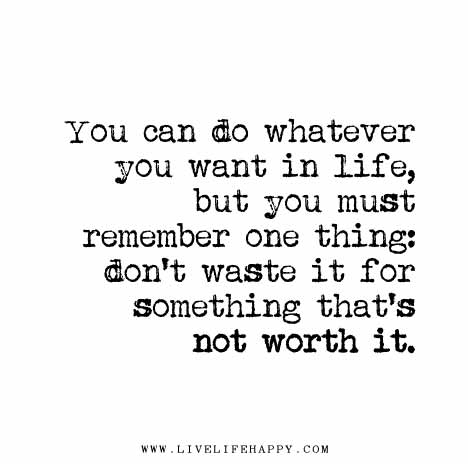 You Can Do Whatever You Want In Life But You Must Remember One