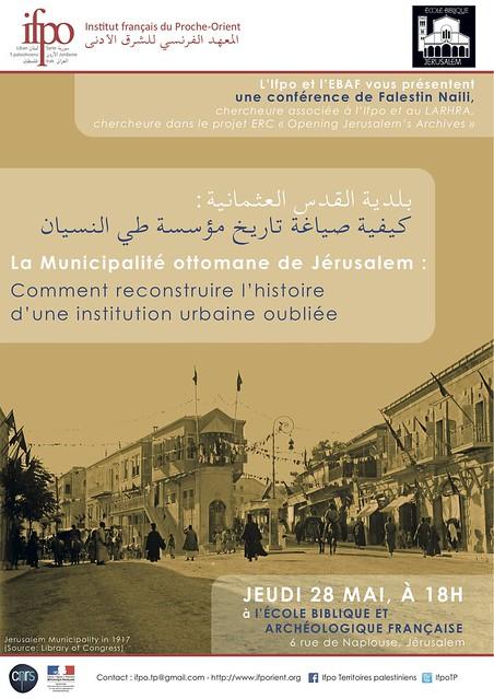 Conférence : La municipalité ottomane de Jérusalem : comment reconstruire l'histoire d'une institution urbaine oubliée (Jérusalem, le 28 mai 2015)