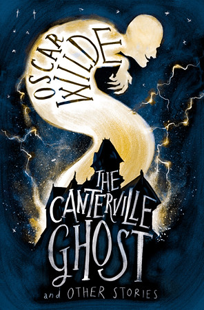Oscar Wilde, The Canterville Ghost and other stories