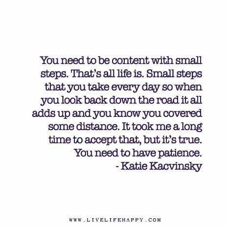 You-need-to-be-content-with-small-steps