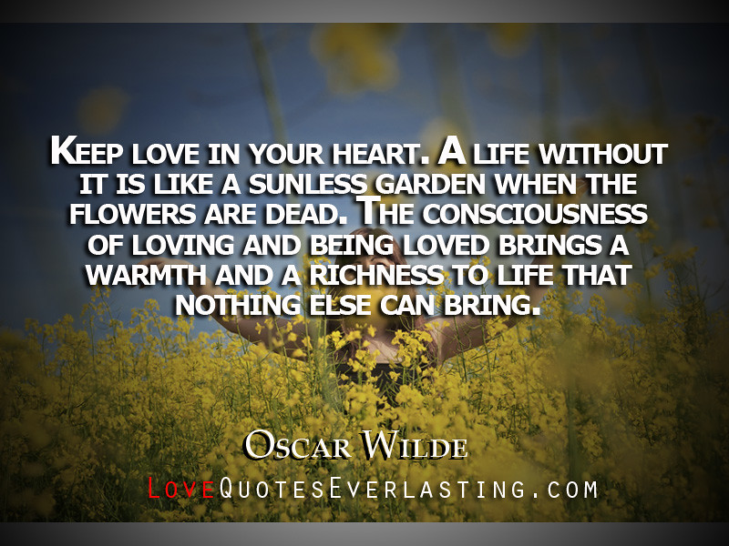 Keep Love In Your Heart. A Life Without It