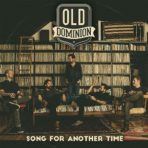 Old Dominion – Song for Another Time