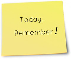 A sticky note with the words - Today. Remember!