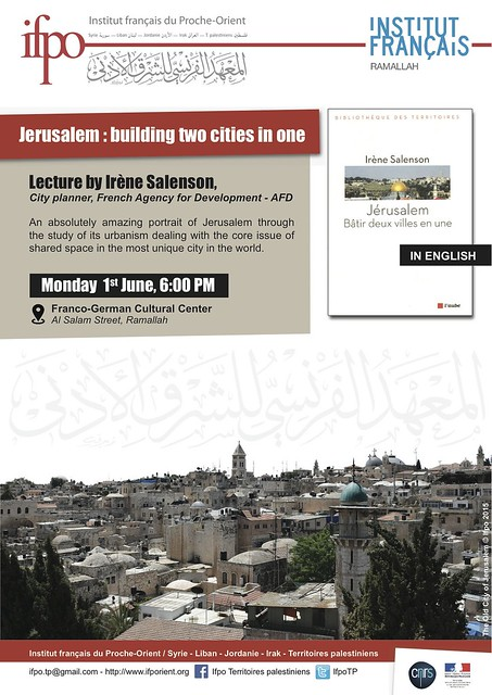 Public Lecture : Jerusalem : building two cities in one (Ramallah, June the 1st 2015)