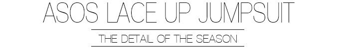 Asos Lace up Jumpsuit | Outfit | Lisa Fiege