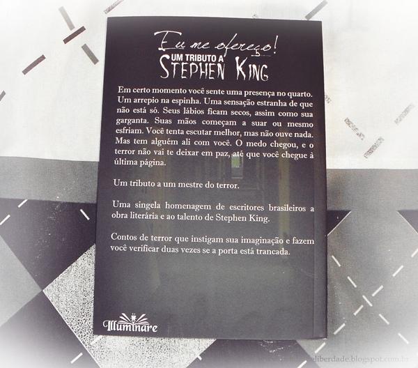 sinopse, Resenha, livro, Eu me ofereço! Um tributo a Stephen King, antologia, contos, terror, Illuminare, RoMierling, Stephen-King